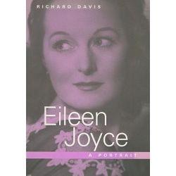 Eileen Joyce, a Portrait by Richard Davis, 9781863683333.