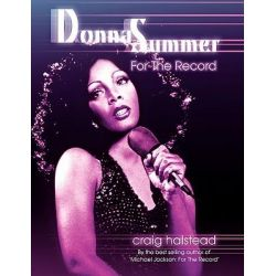 Donna Summer, For The Record by Craig Halstead, 9780755206650.