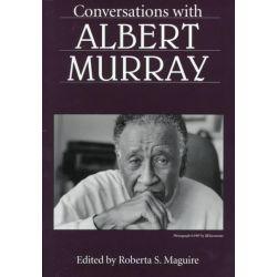 Conversations with Albert Murray by Albert Murray, 9781578060078.