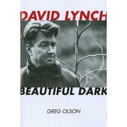 David Lynch, Beautiful Dark by Greg Olson, 9780810881846.