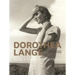 Dorothea Lange, Grab a Hunk of Lightning by Elizabeth Partridge, 9781452122168.