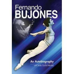 Fernando Bujones, An Autobiography with Memories by Family and Friends by Fernando Bujones, 9780615284965.