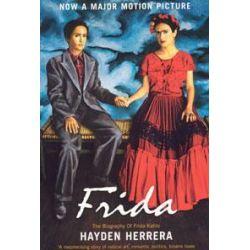 Frida, The Biography of Frida Kahlo by Hayden Herrera, 9780747566137.