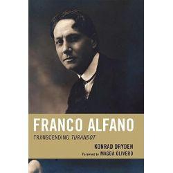 Franco Alfano, Transcending Turandot by Konrad Dryden, 9780810869776.