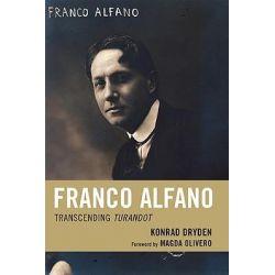 Franco Alfano, Transcending Turandot by Konrad Dryden, 9780810869707.