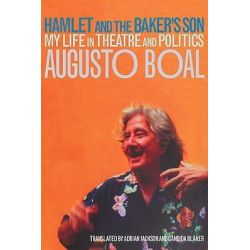 Hamlet and the Baker's Son, My Life in Theatre and Politics by Augusto Boal, 9780415229890.