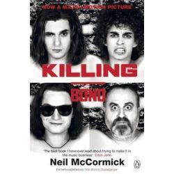 Killing Bono by Neil McCormick, 9780241953808.