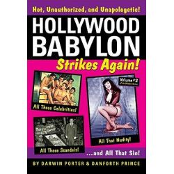 Hollywood Babylon Strikes Again: Volume 2, More Exhibitions! More Sex! More Sin! More Scandals Unfit to Print by Darwin Porter, 9781936003129.