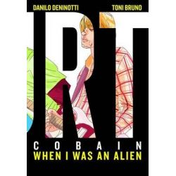 Kurt Cobain, When I Was an Alien by Danilo Deninotti, 9781935548515.