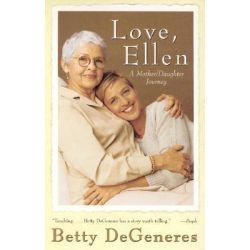 Love, Ellen, A Mother/Daughter Journey by Betty DeGeneres, 9780688176884.