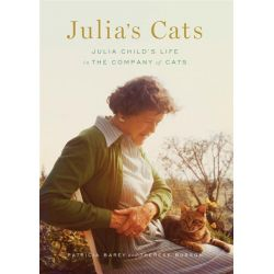 Julia's Cats, Julia Child's Life in the Company of Cats by Patricia Barey, 9781419702754.