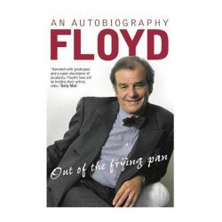 Out of the Frying Pan, Scenes from My Life by Keith Floyd, 9780007122813.