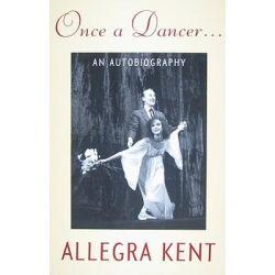 Once a Dancer..., An Autobiography by Allegra Kent, 9780813034409.