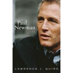 Paul Newman: A Life, A Life by Lawrence J. Quirk, 9781589794375.