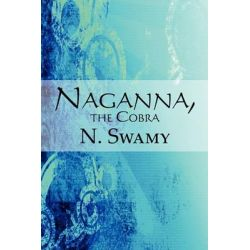 Naganna, the Cobra, The Cobra by N Swamy, 9781451202076.