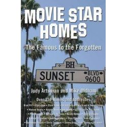 Movie Star Homes, The Famous To The Forgotten by Judy Artunian, 9781891661389.