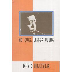 No Eyes, Lester Young by David Meltzer, 9781574231298.