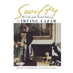 Swifty, My Life and Good Times by Irving Lazar, 9781416577126.