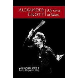 My Lives in Music, My Lives in Music by Alexander Brott, 9780889628540.