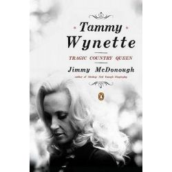 Tammy Wynette, Tragic Country Queen by Jimmy McDonough, 9780143118886.