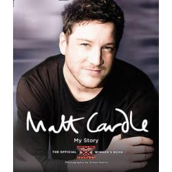 Matt Cardle : My Story, The Official X Factor Winner's Book by Matt Cardle, 9780007426706.