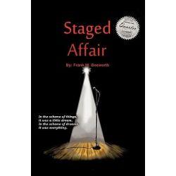 Staged Affair, .. a Dramancedy ... by Frank W. Bosworth, 9781426949074.