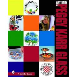 The Artistry of Peggy Karr Glass by Peggy Karr, 9780764321443.