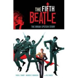 The Fifth Beatle, The Brian Epstein Story by Kyle Baker, 9781616552565.