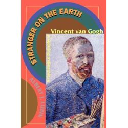 Stranger on the Earth, A Psychological Biography of Vincent Van Gogh by Albert J. Lubin, 9780306807268.