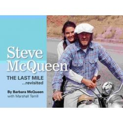 Steve McQueen, the Last Mile... Revisited, The Last Mile.Revisited by Barbara McQueen, 9781854432551.