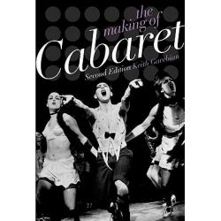 The Making of Cabaret by Keith Garebian, 9780199732500.