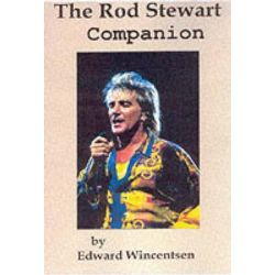 The Rod Stewart Companion by Edward Wincentsen, 9780964280854.