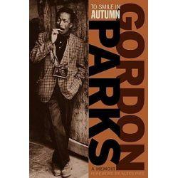 To Smile in Autumn, A Memoir by Gordon Parks, 9780816665556.