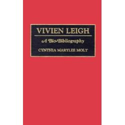 Vivien Leigh, A Bio-bibliography by Cynthia Marylee Molt, 9780313275784.