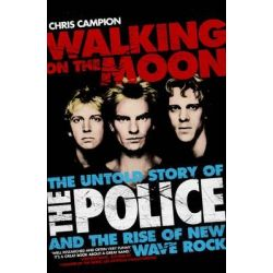 """Walking on the Moon, The Untold Story of the """"Police"""" by Chris Campion, 9781845135751."""