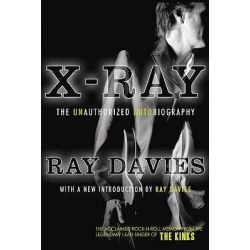 X-ray, The Unauthorized Autobiography by Ray Davies, 9780715637517.