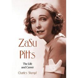 Zasu Pitts, The Life and Career by Charles Stumpf, 9780786446209.