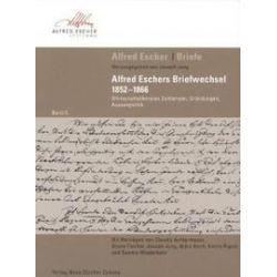 Bücher: Alfred Eschers Briefwechsel 1852-1866  von Alfred Escher