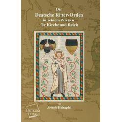 Bücher: Der Deutsche Ritter-Orden  von Joseph Holzapfel