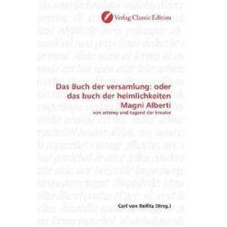 Bücher: Das Buch der versamlung: oder das buch der heimlichkeiten Magni Alberti