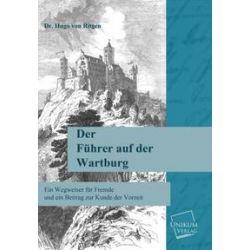 Bücher: Der Führer auf der Wartburg  von Hugo Ritgen