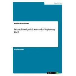 Bücher: Deutschlandpolitik unter der Regierung Kohl  von Nadine Trautmann