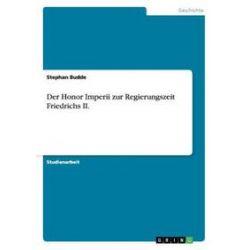 Bücher: Der Honor Imperii zur Regierungszeit Friedrichs II.  von Stephan Budde
