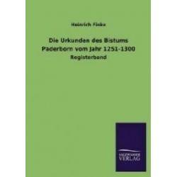 Bücher: Die Urkunden des Bistums Paderborn vom Jahr 1251-1300  von Heinrich Finke