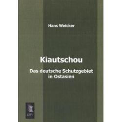 Bücher: Kiautschou  von Hans Weicker