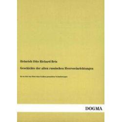 Bücher: Geschichte der alten russischen Heereseinrichtungen  von Heinrich Otto Richard Brix