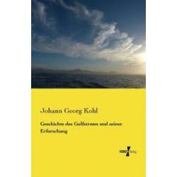 Bücher: Geschichte des Golfstroms und seiner Erforschung  von Johann Georg Kohl