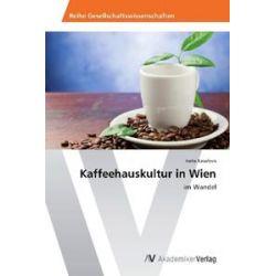 Bücher: Kaffeehauskultur in Wien  von Iveta Kasalova