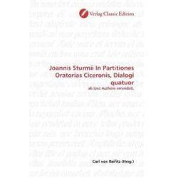 Bücher: Joannis Sturmii In Partitiones Oratorias Ciceronis, Dialogi quatuor