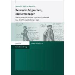 Bücher: Reisende, Migranten, Kulturmanager  von Veronika Hyden-Hanscho